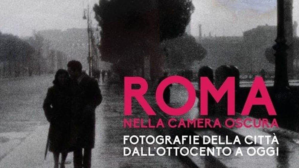 Camere Oscure Bologna : Mostre: roma nella camera oscura la città che cambia radio colonna